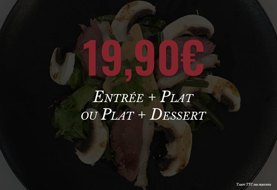 Entrée + Plat ou Plat + Dessert